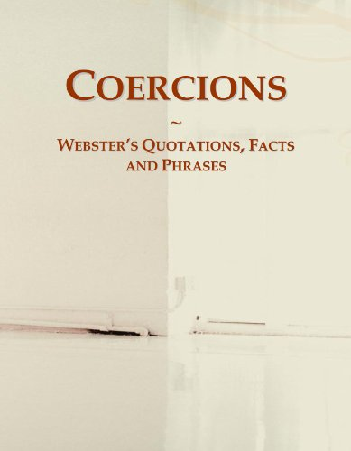 Coercions: Webster's Quotations, Facts and Phrases