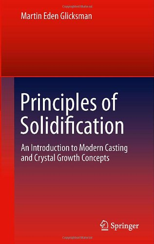 Principles of Solidification: An Introduction to Modern...