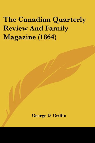 The Canadian Quarterly Review and Family Magazine (1864)