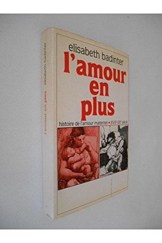 L'amour en plus / Histoire de l'amour maternel / Badinter, Elisabeth / Réf34271