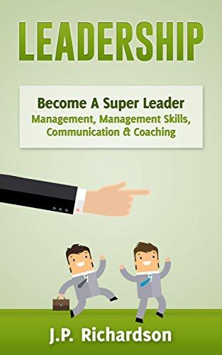 Leadership Become a Super Leader Management Management Skills Communication Coaching Business Skills Influence Persuasion Body Language Leadership Skills Emotional Intelligence