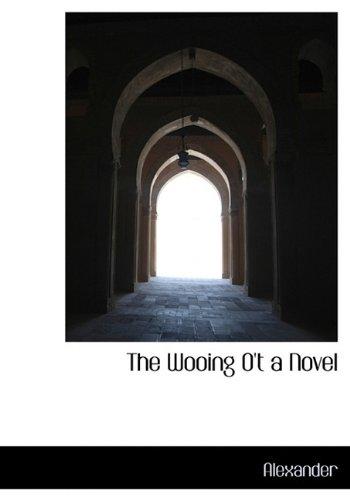 The Wooing O't a Novel