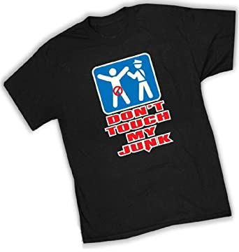 Don't Touch My Junk! Airport Security T-Shirt #999-box (Mens Small, Black)