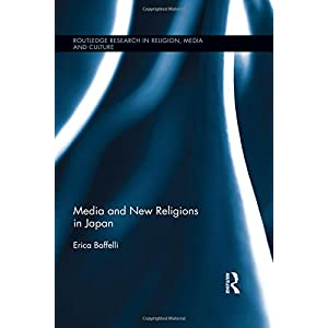 Media and New Religions in Japan (Routledge Research in Religion, Media and Culture)