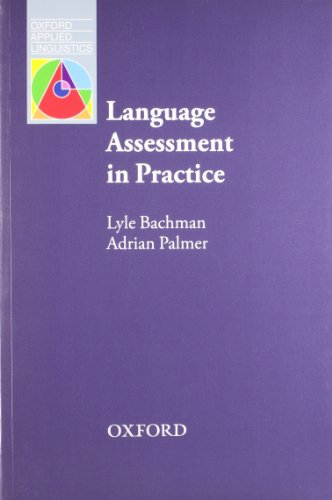 Language Assessment in Practice (Oxford Applied Linguistics)