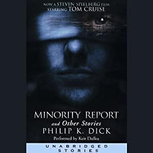 Minority Report and Other Stories (Unabridged Stories) | [Philip K. Dick]