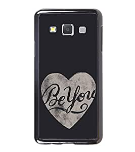 Be You 2D Hard Polycarbonate Designer Back Case Cover for Samsung Galaxy A7