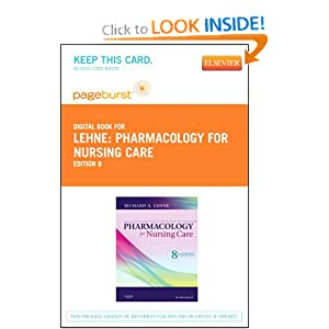 Pharmacology for Nursing Care, 6e Richard A. Lehne PhD