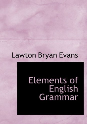 Elements of English Grammar (Large Print Edition)