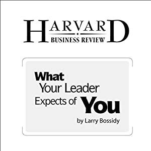 What Your Leader Expects of You (Harvard Business Review) Periodical