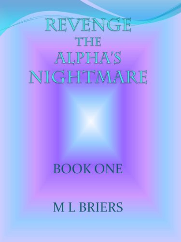 M L Briers - Revenge The Alpha's Nightmare Book 1