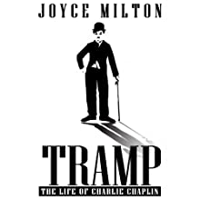 Tramp: The Life of Charlie Chaplin (       UNABRIDGED) by Joyce Milton Narrated by Clinton Wade