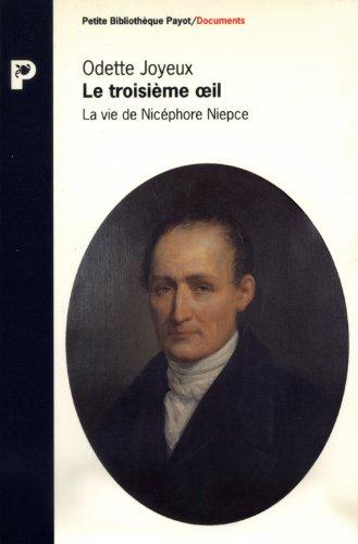Le troisième oeil : La vie de Nicéphore Niepce