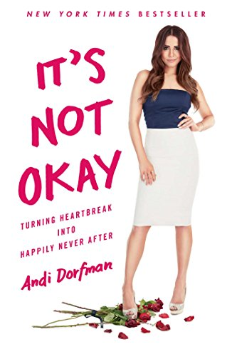 It's Not Okay: Turning Heartbreak into Happily Never After cover