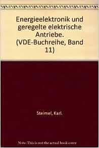Energieelektronik und geregelte elektrische Antriebe. (VDE-Buchreihe
