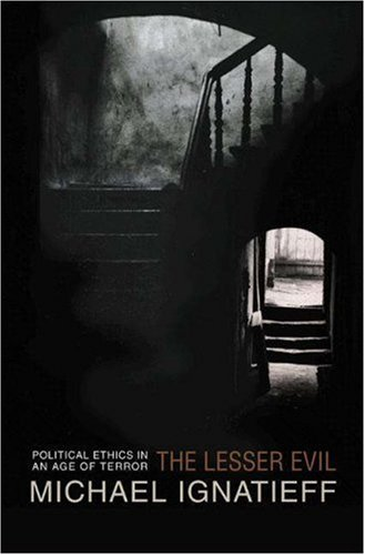 The Lesser Evil: Political Ethics in an Age of Terror (Gifford Lectures (Princeton University Press))