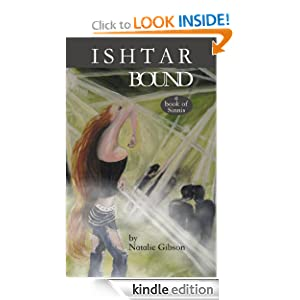 Free Kindle Book: Ishtar Bound (a book of Sinnis), by Natalie Gibson. Publication Date: April 14, 2012