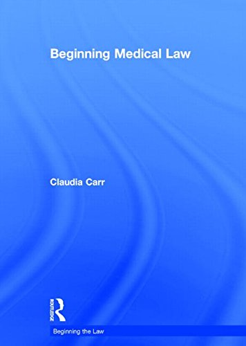 Beginning Medical Law (Beginning the Law)