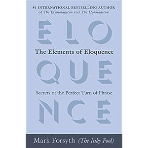 http://www.amazon.com/The-Elements-Eloquence-Secrets-Perfect/dp/042527618X/ref=sr_1_1?ie=UTF8&qid=1412943817&sr=8-1&keywords=elements+of+eloquence