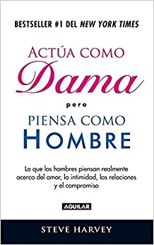 Actua como dama pero piensa como un hombre (Spanish Edition) by Steve