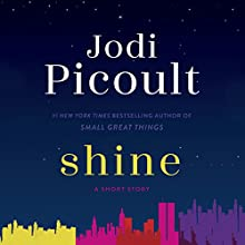 Shine: A Short Story Audiobook by Jodi Picoult Narrated by Audra McDonald