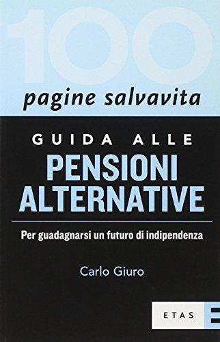 Guida alle pensioni alternative Per guadagnarsi un futuro di indipendenza PDF
