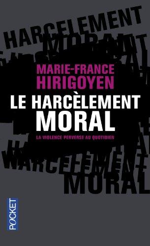 Le Harcelement Moral: La Violence Perverse Au Quotidien (French Edition)