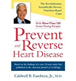 (Prevent and Reverse Heart Disease: The Revolutionary, Scientifically Proven, Nutrition-Based Cure) By Esselstyn, Caldwell B., Jr. (Author) Hardcover on 01-Feb-2007