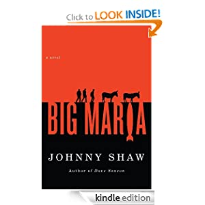 Kindle Book Bargains: Big Maria, by Johnny Shaw. Publisher: Thomas + Mercer (September 25, 2012)