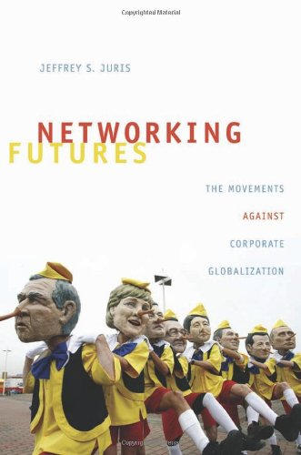 Networking Futures: The Movements against Corporate...
