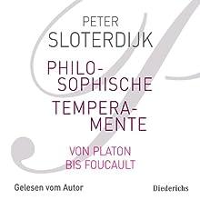 Philosophische Temperamente Hörbuch von Peter Sloterdijk Gesprochen von: Peter Sloterdijk