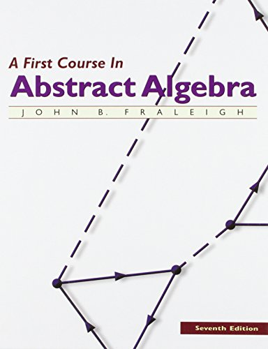 A First Course in Abstract Algebra, 7th Edition