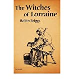 img - for [ [ [ The Witches of Lorraine [ THE WITCHES OF LORRAINE ] By Briggs, Robin ( Author )Jan-01-2008 Hardcover book / textbook / text book