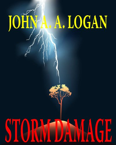 Ten Award-Winning Tales of Mystery And Psychological Suspense by John A. A. Logan… Discover Storm Damage Now For Under $1.00!