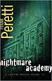 Nightmare Academy Book 2 in The Veritas Project Publisher: Thomas Nelson