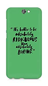 AMEZ its better to be absolutely ridiculous than boring Back Cover For HTC One A9