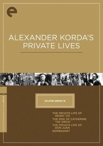 Cover art for  Eclipse Series 16: Alexander Korda's Private Lives (The Private Life of Henry VIII / The Rise of Catherine the Great / The Private Life of Don Juan / Rembrandt) (The Criterion Collection)