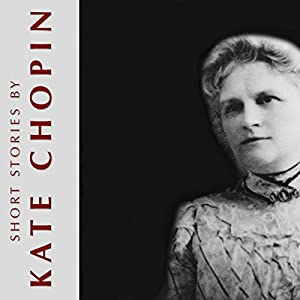 Short Stories by Kate Chopin Audiobook