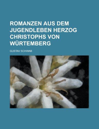 Romanzen Aus Dem Jugendleben Herzog Christophs Von Wurtemberg