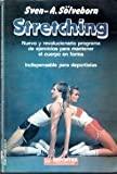 img - for Stretching: Nuevo y Revolucionario Program De Ejercicios Para Mantener book / textbook / text book