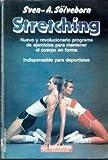 img - for Stretching: Nuevo y Revolucionario Program De Ejercicios Para Mantener book / textbook / text book