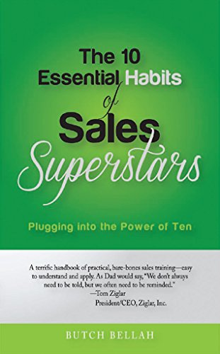 Butch Bellah - The 10 Essential Habits of Sales Superstars: Plugging into the Power of Ten
