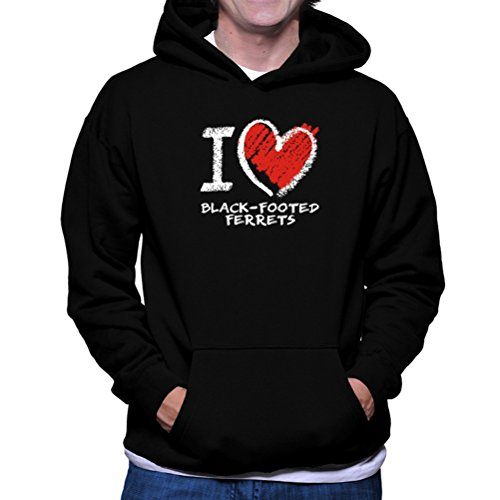 I love Black Footed Ferret chalk style Hoodie
