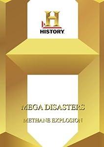 History  --  Mega Disasters:  Methane Explosion