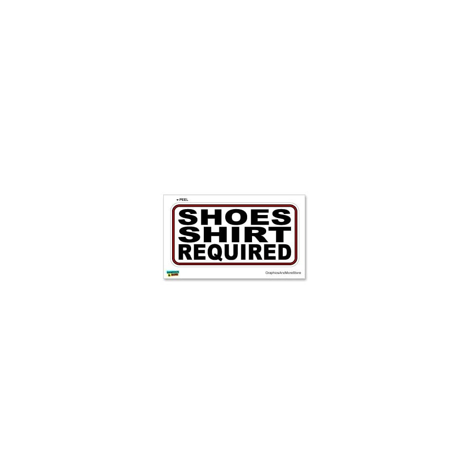 Shoes Shirt Required   Business Sign   Window Wall Sticker
