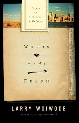 Words Made Fresh: Essays on Literature and Culture, Larry Woiwode