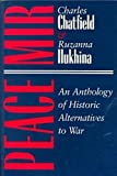 img - for Peace/Mir: An Anthology of Historic Alternatives to War (Syracuse Studies on Peace and Conflict Resolution) book / textbook / text book