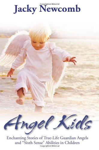 Angel Kids: Enchanting Stories of True-Life Guardian Angels and