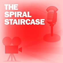 The Spiral Staircase: Classic Movies on the Radio  by Screen Director's Playhouse Narrated by Dorothy McGuire