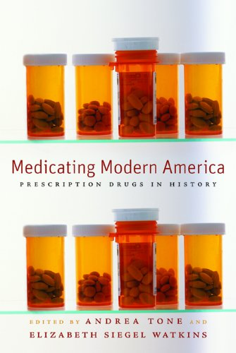 Medicating Modern America: Prescription Drugs in History